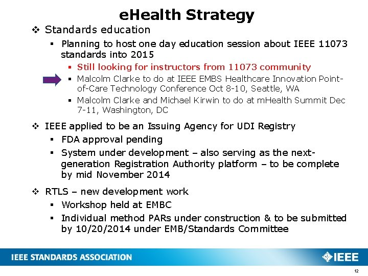 e. Health Strategy v Standards education § Planning to host one day education session