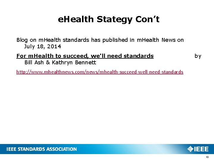 e. Health Stategy Con't Blog on m. Health standards has published in m. Health