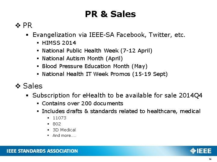 PR & Sales v PR § Evangelization via IEEE-SA Facebook, Twitter, etc. § §