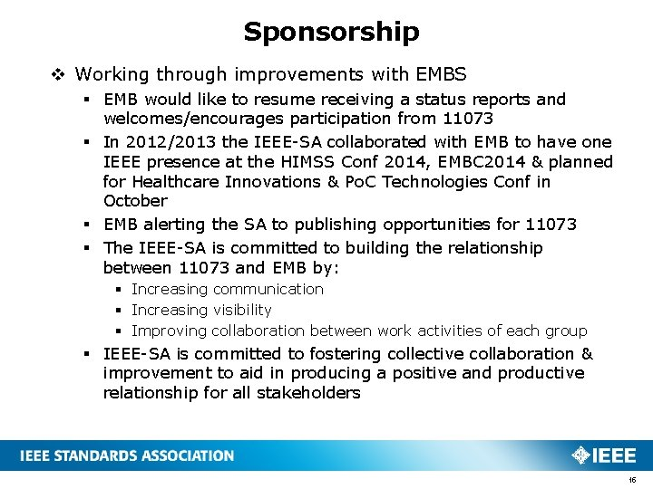 Sponsorship v Working through improvements with EMBS § EMB would like to resume receiving