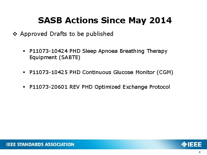 SASB Actions Since May 2014 v Approved Drafts to be published § P 11073