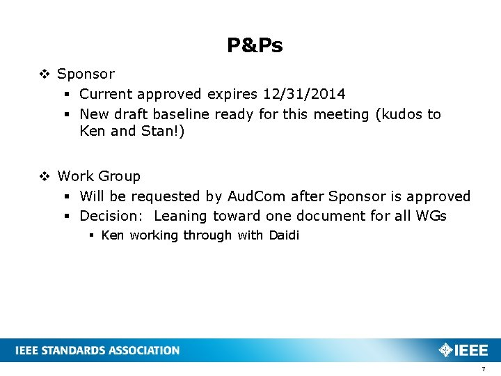 P&Ps v Sponsor § Current approved expires 12/31/2014 § New draft baseline ready for
