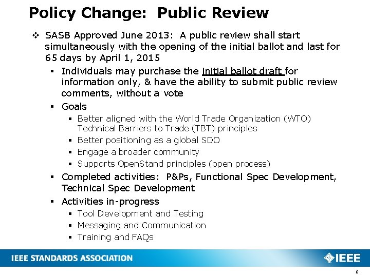 Policy Change: Public Review v SASB Approved June 2013: A public review shall start