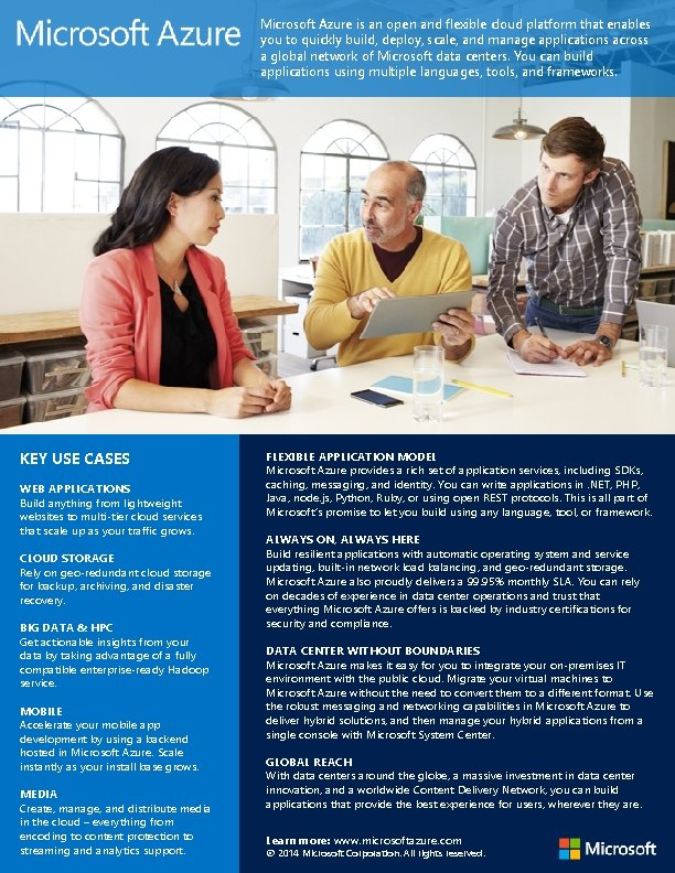 Microsoft Azure is an open and flexible cloud platform that enables you to quickly