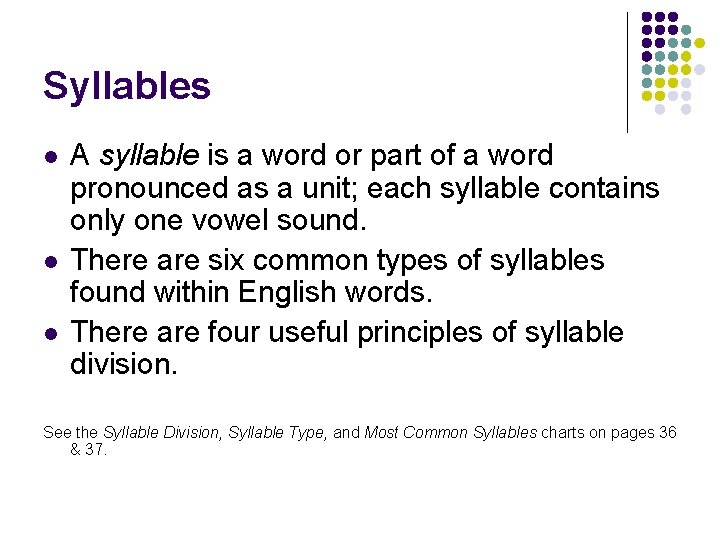 Syllables l l l A syllable is a word or part of a word