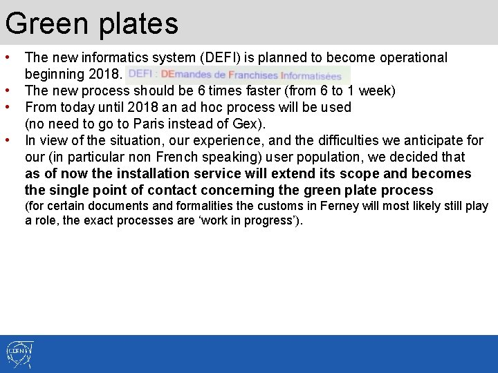 Green plates • The new informatics system (DEFI) is planned to become operational •