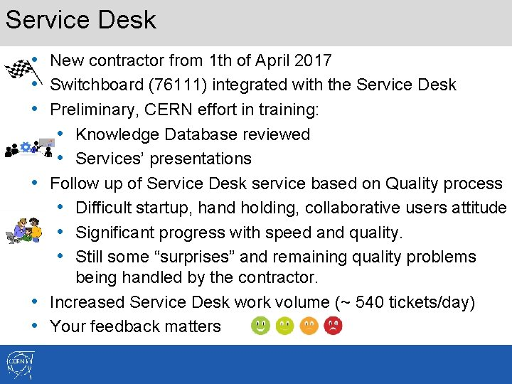 Service Desk • New contractor from 1 th of April 2017 • Switchboard (76111)