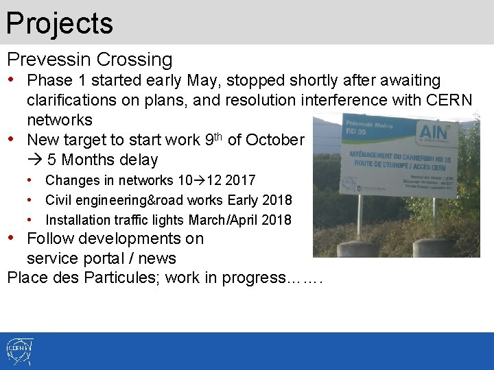 Projects Prevessin Crossing • Phase 1 started early May, stopped shortly after awaiting clarifications