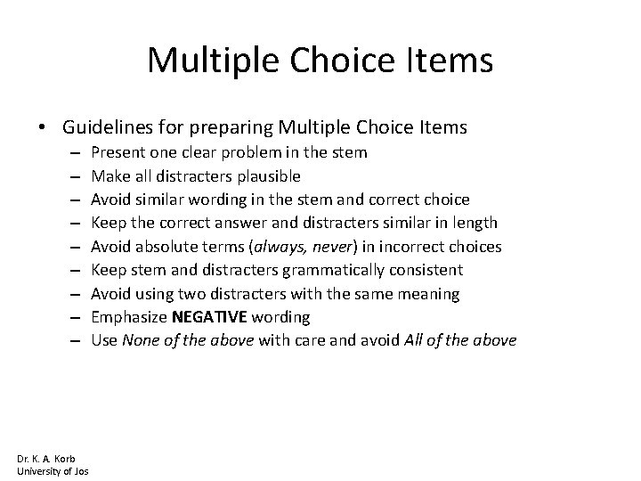 Multiple Choice Items • Guidelines for preparing Multiple Choice Items – – – –