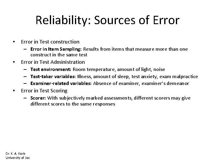 Reliability: Sources of Error • Error in Test construction – Error in Item Sampling: