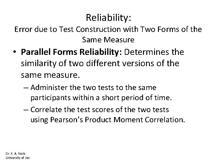 Reliability: Error due to Test Construction with Two Forms of the Same Measure •