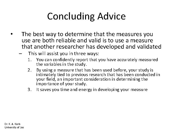 Concluding Advice • The best way to determine that the measures you use are