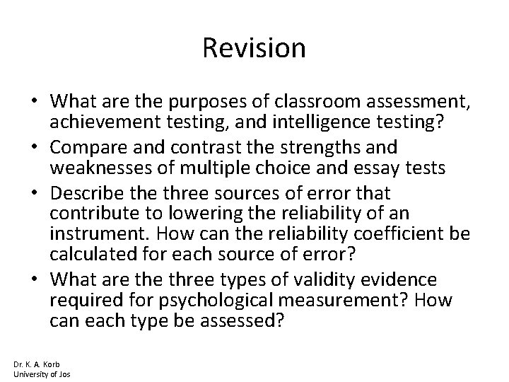 Revision • What are the purposes of classroom assessment, achievement testing, and intelligence testing?