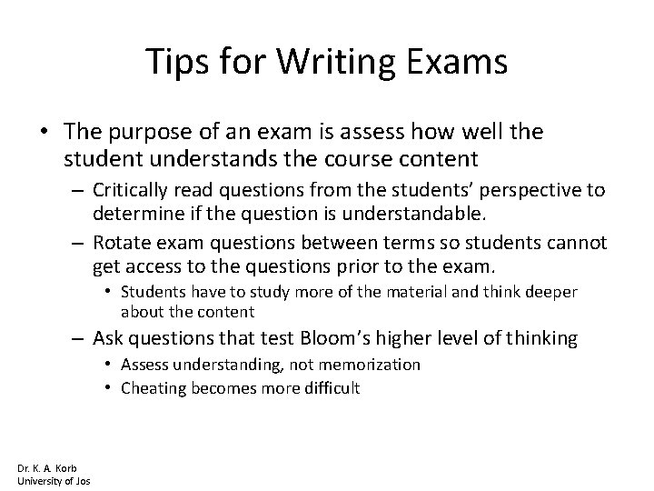Tips for Writing Exams • The purpose of an exam is assess how well