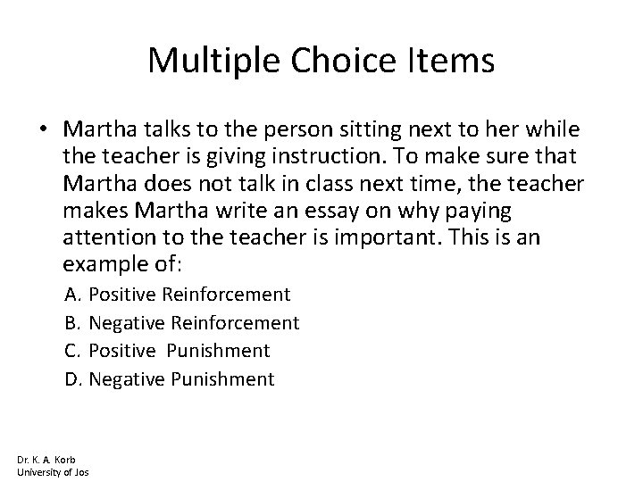 Multiple Choice Items • Martha talks to the person sitting next to her while