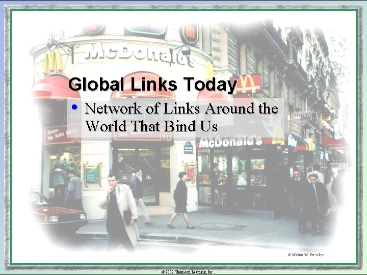 Global Links Today • Network of Links Around the World That Bind Us ©