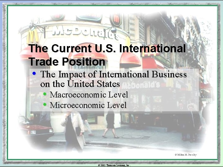 The Current U. S. International Trade Position • The Impact of International Business on