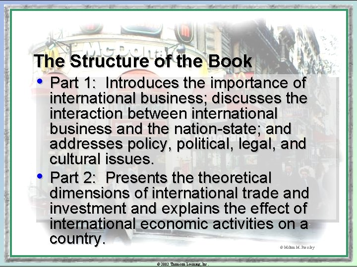 The Structure of the Book • Part 1: • Introduces the importance of international