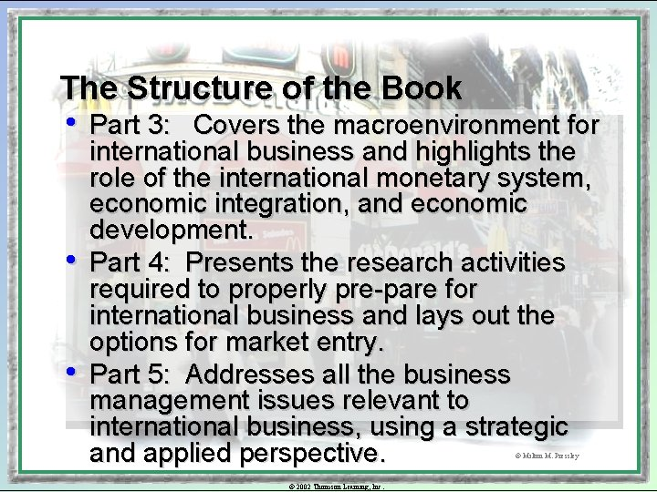 The Structure of the Book • • • Part 3: Covers the macroenvironment for