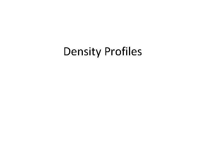 Density Profiles
