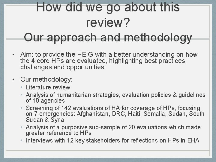 How did we go about this review? Our approach and methodology • Aim: to