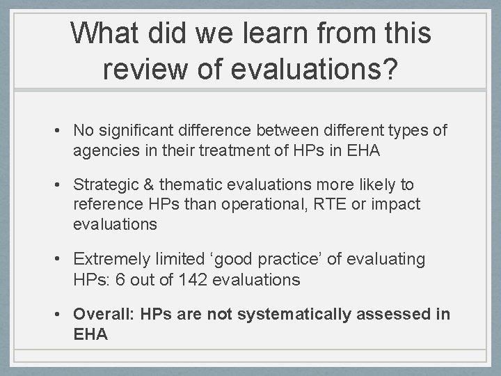 What did we learn from this review of evaluations? • No significant difference between