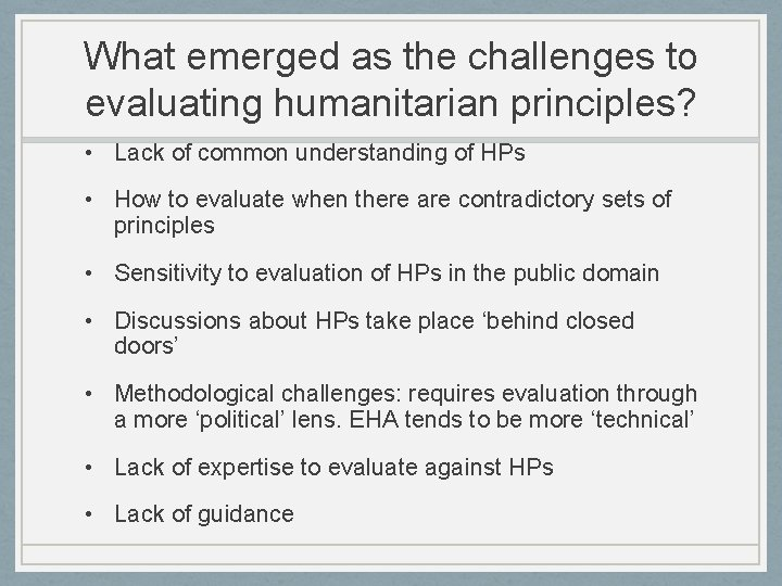 What emerged as the challenges to evaluating humanitarian principles? • Lack of common understanding