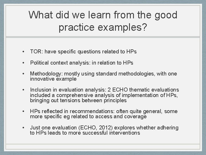 What did we learn from the good practice examples? • TOR: have specific questions