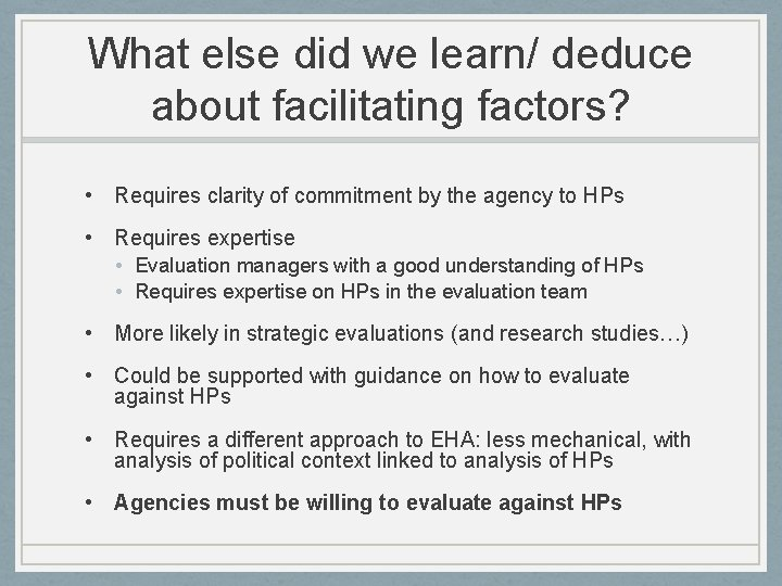 What else did we learn/ deduce about facilitating factors? • Requires clarity of commitment