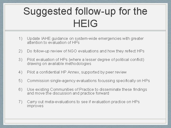 Suggested follow-up for the HEIG 1) Update IAHE guidance on system-wide emergencies with greater