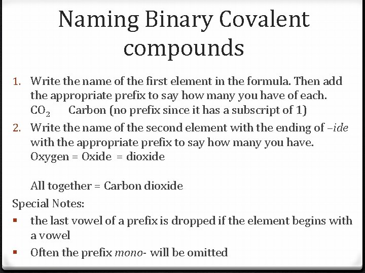 Naming Binary Covalent compounds 1. Write the name of the first element in the