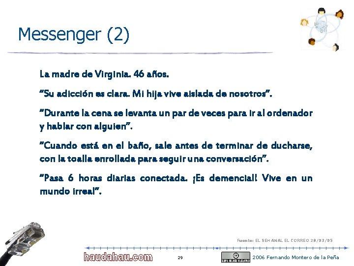 """Messenger (2) La madre de Virginia. 46 años. """"Su adicción es clara. Mi hija"""