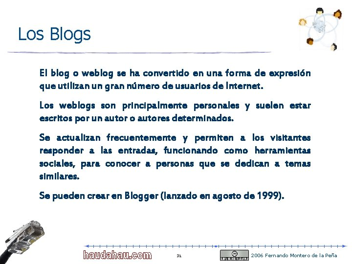 Los Blogs El blog o weblog se ha convertido en una forma de expresión