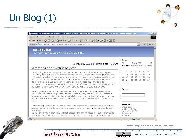 Un Blog (1) Fuente: http: //www. haudahau. com/blog 34 2006 Fernando Montero de la