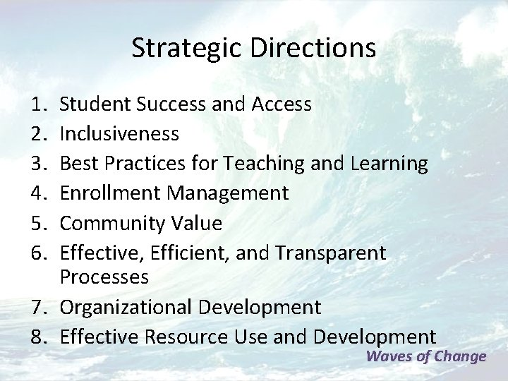 Strategic Directions 1. 2. 3. 4. 5. 6. Student Success and Access Inclusiveness Best
