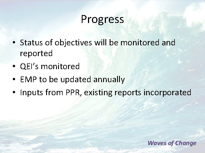 Progress • Status of objectives will be monitored and reported • QEI's monitored •