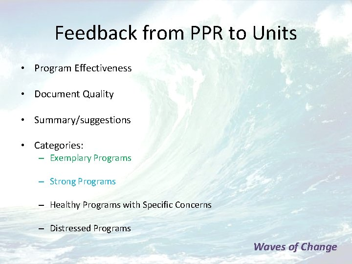 Feedback from PPR to Units • Program Effectiveness • Document Quality • Summary/suggestions •