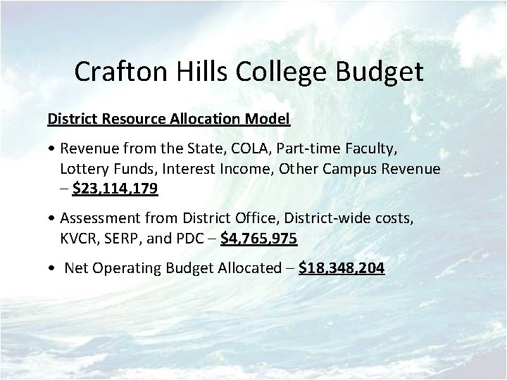 Crafton Hills College Budget District Resource Allocation Model • Revenue from the State, COLA,