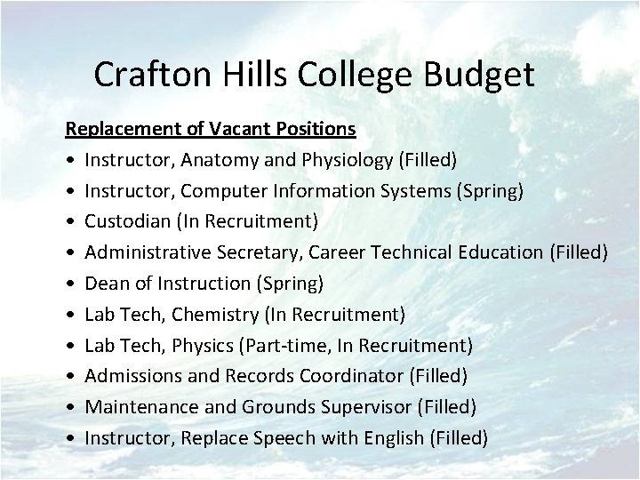 Crafton Hills College Budget Replacement of Vacant Positions • Instructor, Anatomy and Physiology (Filled)