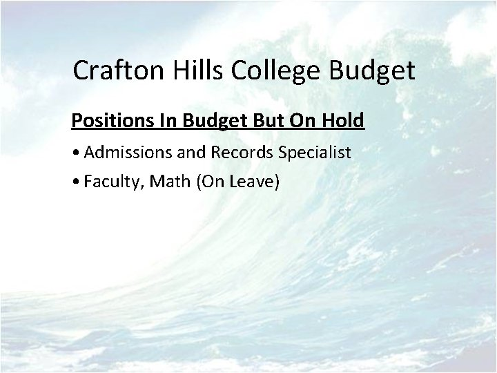 Crafton Hills College Budget Positions In Budget But On Hold • Admissions and Records