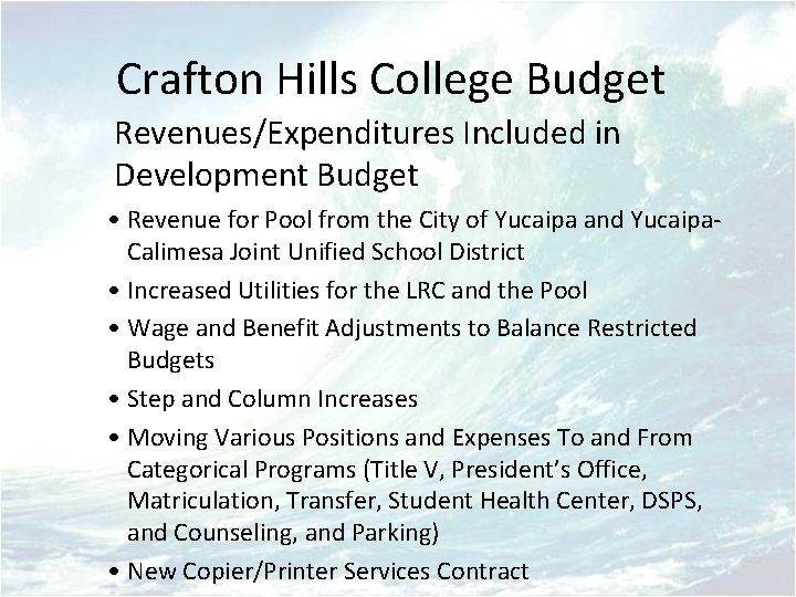 Crafton Hills College Budget Revenues/Expenditures Included in Development Budget • Revenue for Pool from