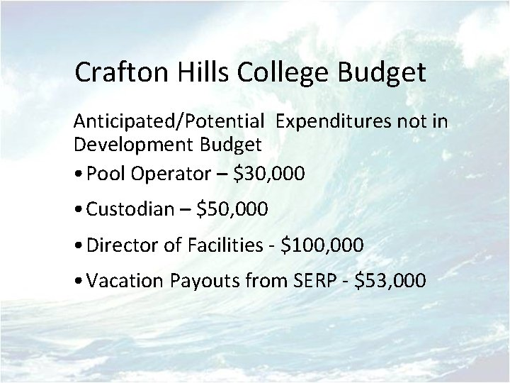 Crafton Hills College Budget Anticipated/Potential Expenditures not in Development Budget • Pool Operator –