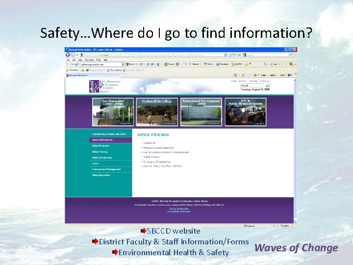Safety…Where do I go to find information? SBCCD website District Faculty & Staff Information/Forms