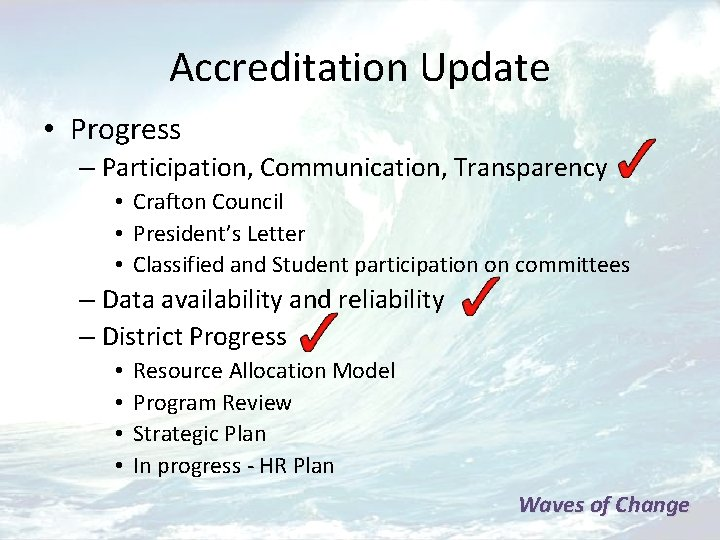 Accreditation Update • Progress – Participation, Communication, Transparency • Crafton Council • President's Letter