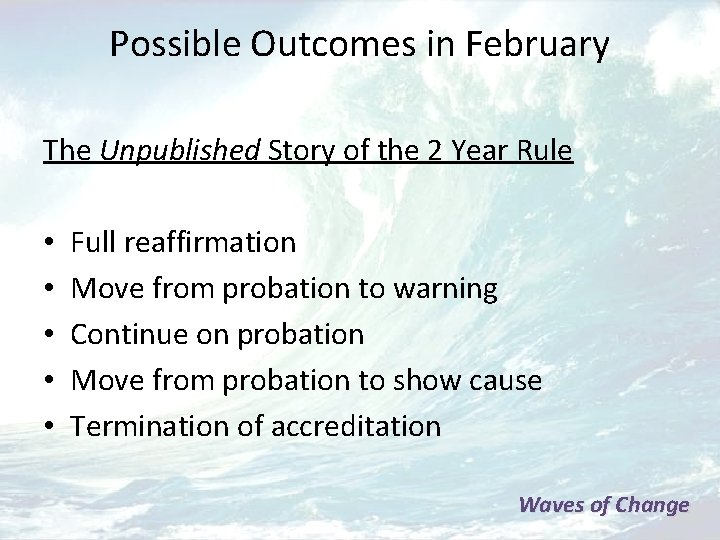 Possible Outcomes in February The Unpublished Story of the 2 Year Rule • •
