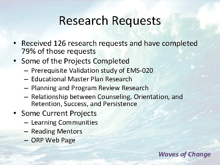 Research Requests • Received 126 research requests and have completed 79% of those requests