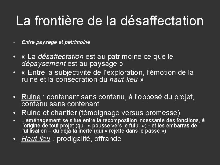 La frontière de la désaffectation • Entre paysage et patrimoine • « La désaffectation