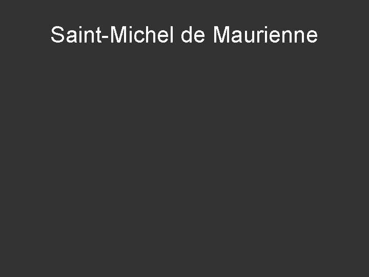 Saint-Michel de Maurienne
