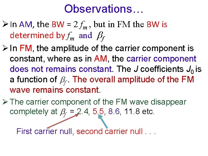 Observations… Ø In AM, the BW = 2 fm , but in FM the