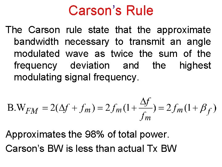 Carson's Rule The Carson rule state that the approximate bandwidth necessary to transmit an